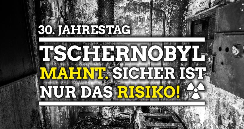 Tschernobyl mahnt - Sicher ist nur das Risiko