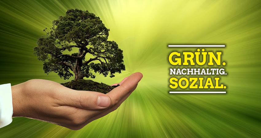 Grün. Nachhaltig. Sozial.