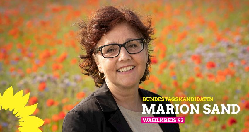 Marion Sand - GRÜNE Direktkandidatin im Bundestagswahlkreis 92